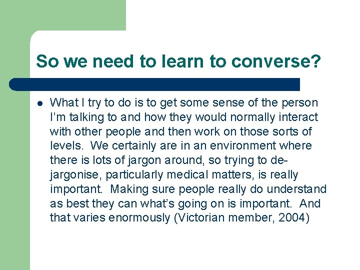 So we need to learn to converse? l What I try to do is