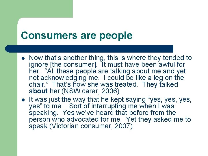 Consumers are people l l Now that's another thing, this is where they tended