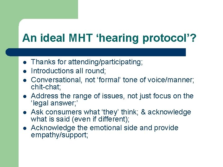 An ideal MHT 'hearing protocol'? l l l Thanks for attending/participating; Introductions all round;