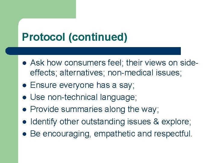 Protocol (continued) l l l Ask how consumers feel; their views on sideeffects; alternatives;