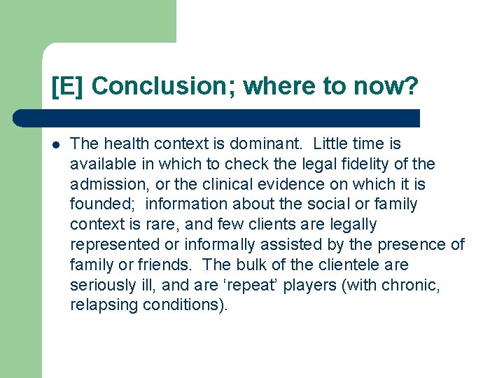 [E] Conclusion; where to now? l The health context is dominant. Little time is