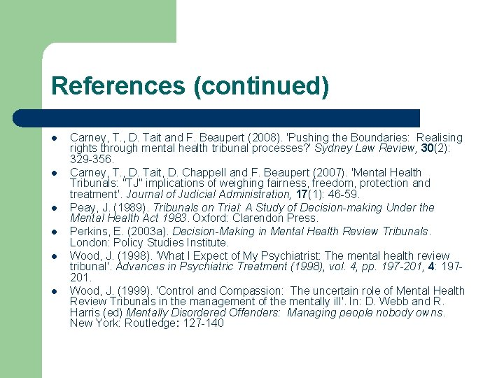 References (continued) l l l Carney, T. , D. Tait and F. Beaupert (2008).