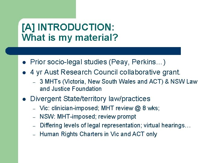 [A] INTRODUCTION: What is my material? l l Prior socio-legal studies (Peay, Perkins…) 4