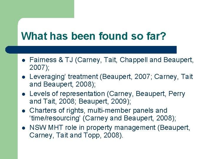 What has been found so far? l l l Fairness & TJ (Carney, Tait,