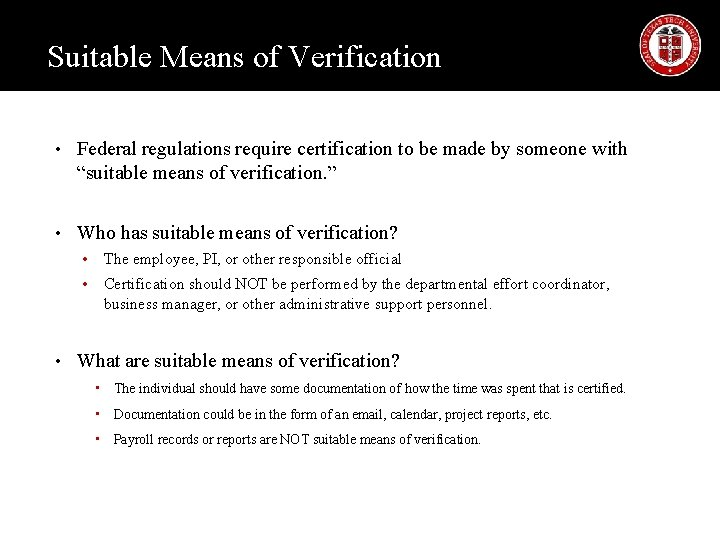 Suitable Means of Verification • Federal regulations require certification to be made by someone