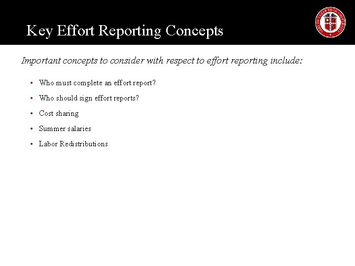 Key Effort Reporting Concepts Important concepts to consider with respect to effort reporting include: