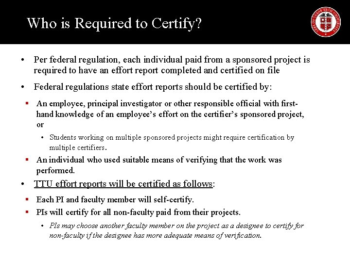 Who is Required to Certify? • Per federal regulation, each individual paid from a