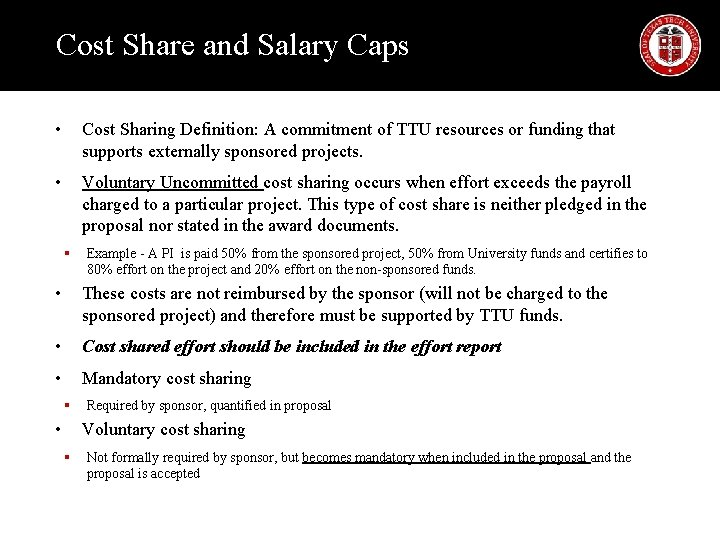 Cost Share and Salary Caps • Cost Sharing Definition: A commitment of TTU resources
