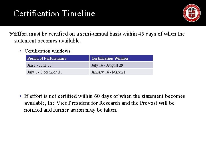 Certification Timeline Effort must be certified on a semi-annual basis within 45 days of