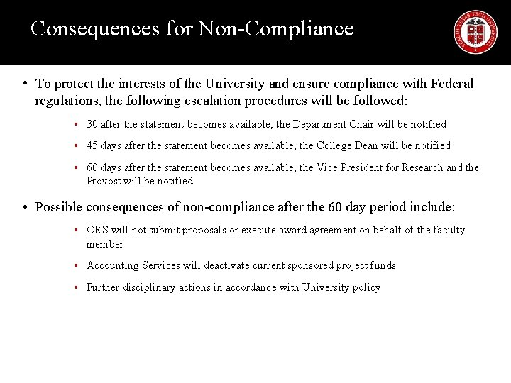Consequences for Non-Compliance • To protect the interests of the University and ensure compliance