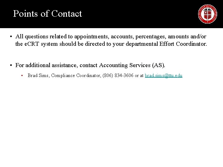 Points of Contact • All questions related to appointments, accounts, percentages, amounts and/or the