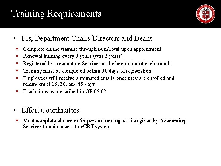 Training Requirements • PIs, Department Chairs/Directors and Deans Complete online training through Sum. Total