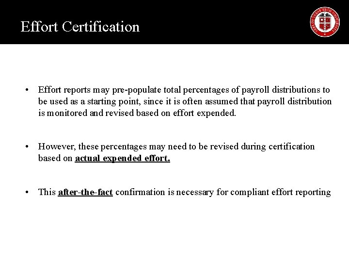 Effort Certification • Effort reports may pre-populate total percentages of payroll distributions to be