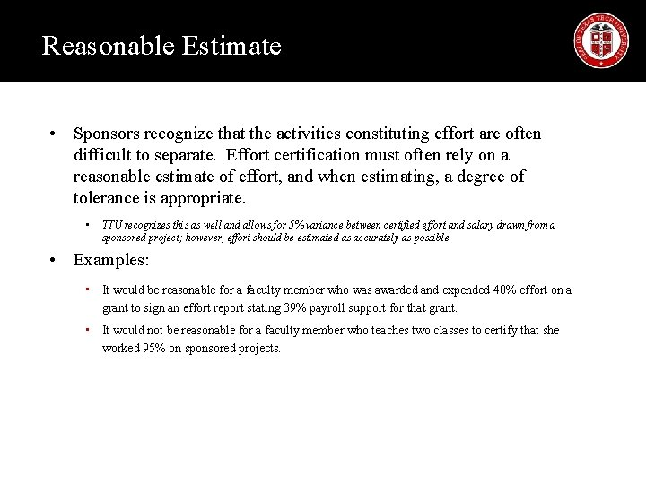 Reasonable Estimate • Sponsors recognize that the activities constituting effort are often difficult to