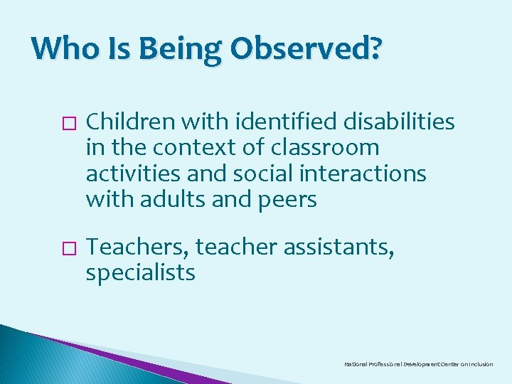 Who Is Being Observed? � � Children with identified disabilities in the context of