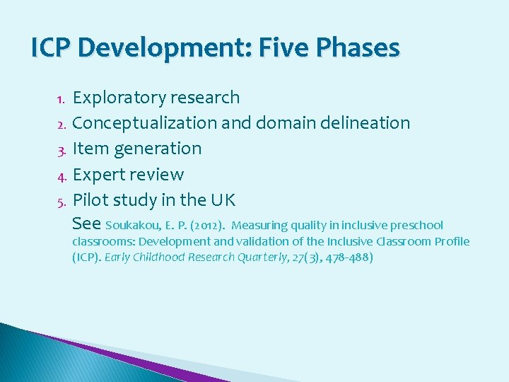 ICP Development: Five Phases Exploratory research 2. Conceptualization and domain delineation 3. Item generation