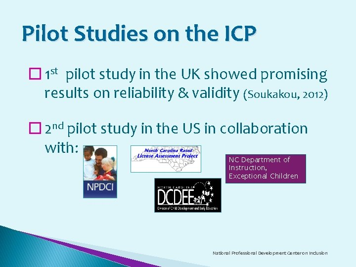 Pilot Studies on the ICP � 1 st pilot study in the UK showed