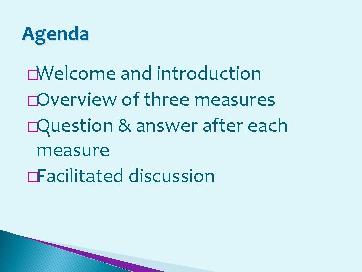 Agenda �Welcome and introduction �Overview of three measures �Question & answer after each measure