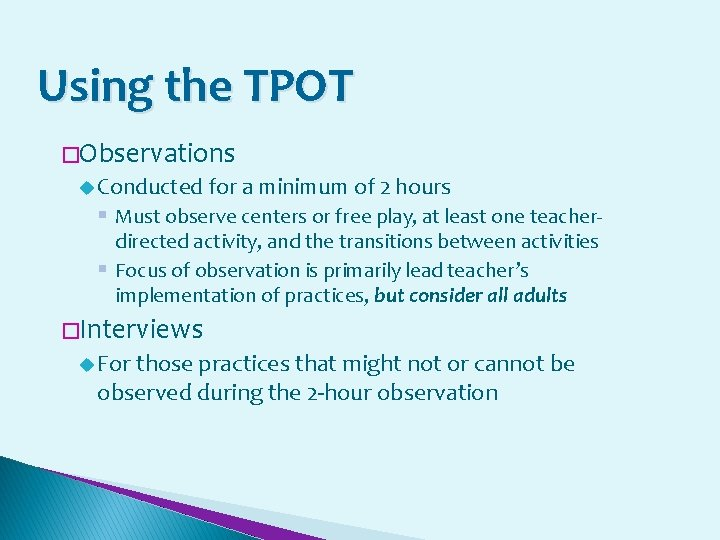 Using the TPOT �Observations u Conducted for a minimum of 2 hours § Must