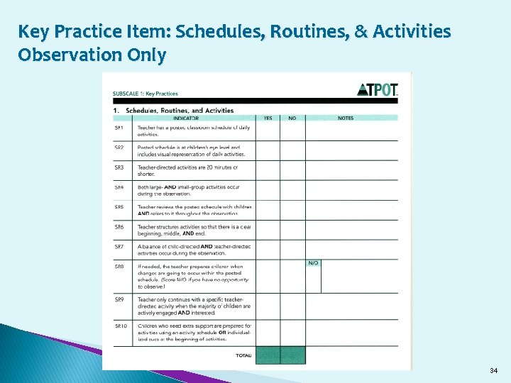 Key Practice Item: Schedules, Routines, & Activities Observation Only 34