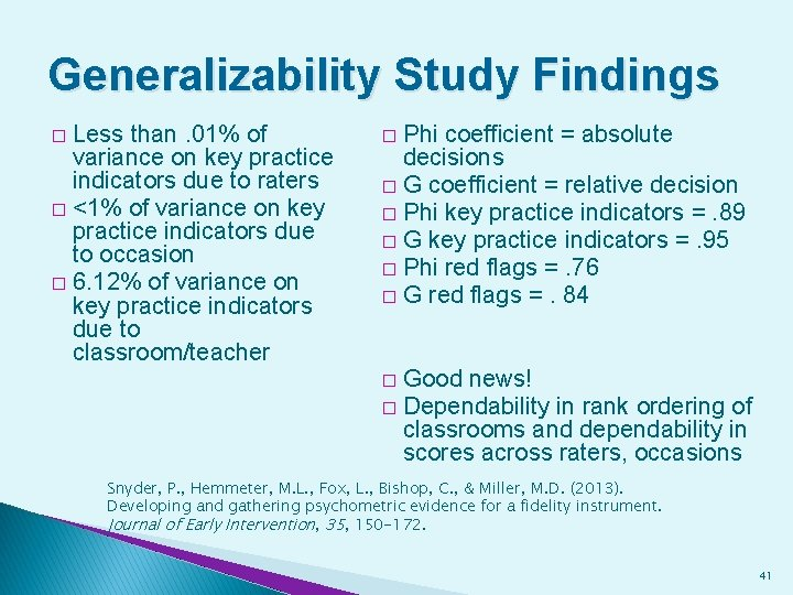 Generalizability Study Findings Less than. 01% of variance on key practice indicators due to