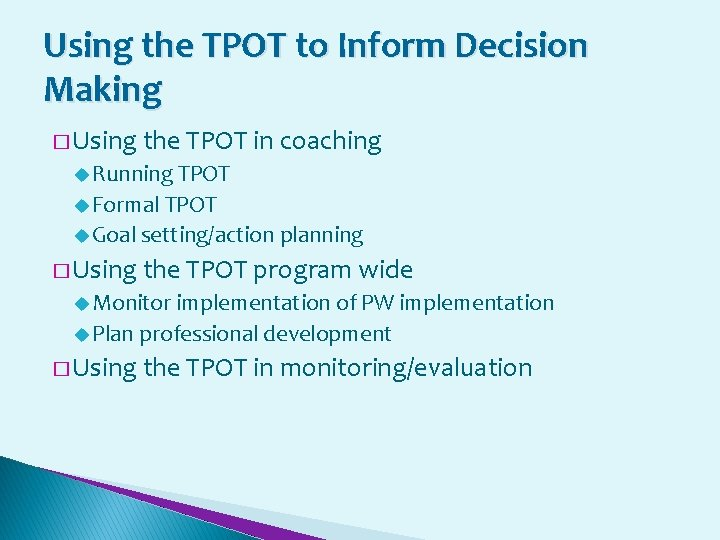 Using the TPOT to Inform Decision Making � Using the TPOT in coaching u