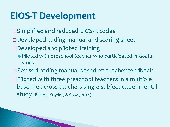 EIOS-T Development � Simplified and reduced EIOS-R codes � Developed coding manual and scoring