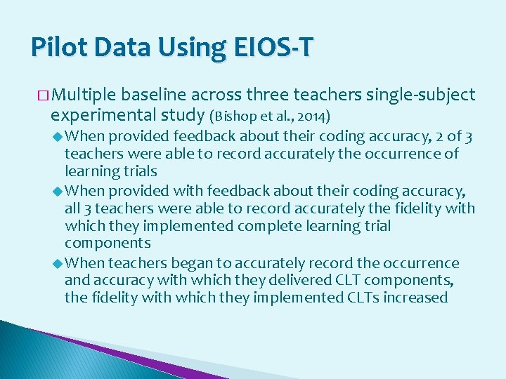 Pilot Data Using EIOS-T � Multiple baseline across three teachers single-subject experimental study (Bishop