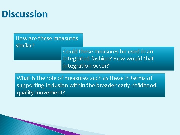 Discussion How are these measures similar? Could these measures be used in an integrated