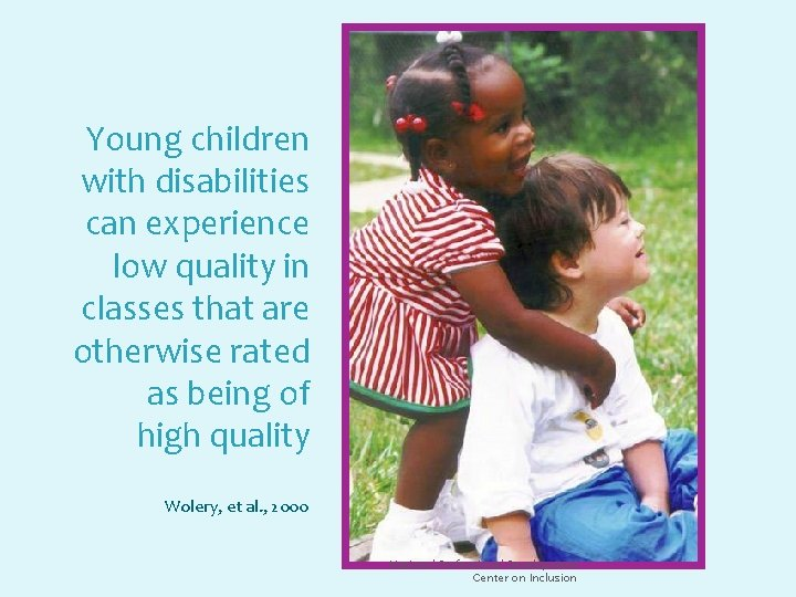 Young children with disabilities can experience low quality in classes that are otherwise rated