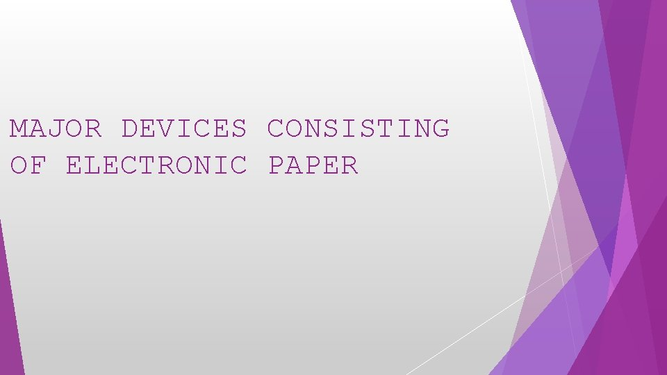 MAJOR DEVICES CONSISTING OF ELECTRONIC PAPER
