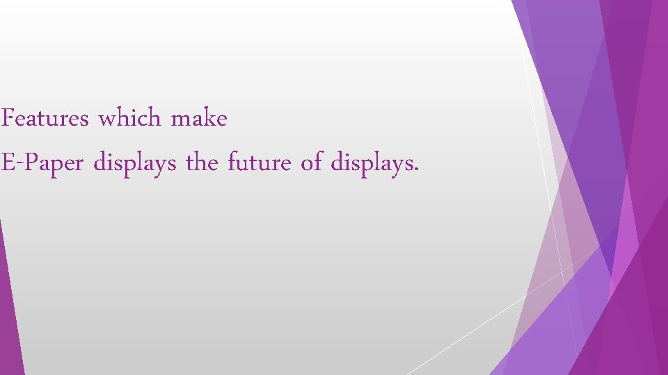Features which make E-Paper displays the future of displays.
