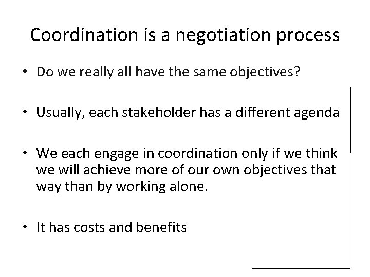 """Coordination is a negotiation process • """"Facilitatingdifferent Do we really all have the same"""