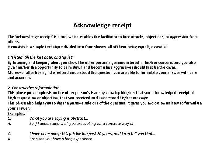 Acknowledge receipt The 'acknowledge receipt' is a tool which enables the facilitator to face