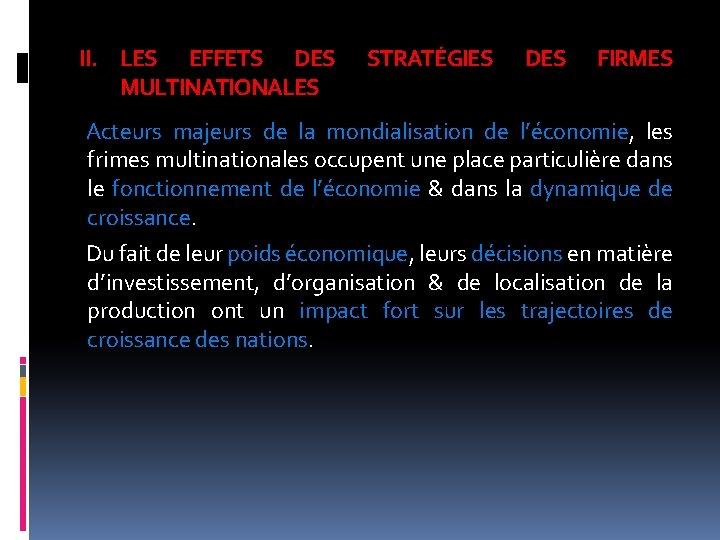 II. LES EFFETS DES MULTINATIONALES STRATÉGIES DES FIRMES Acteurs majeurs de la mondialisation de