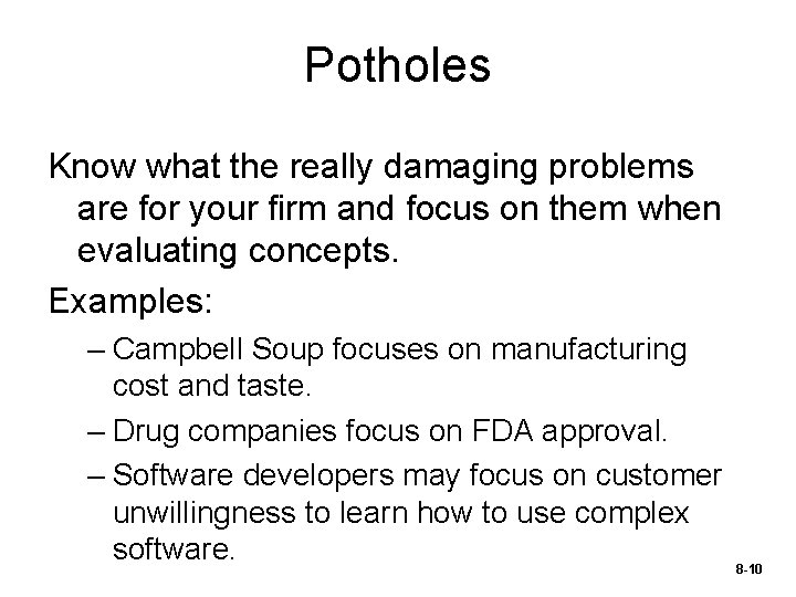 Potholes Know what the really damaging problems are for your firm and focus on