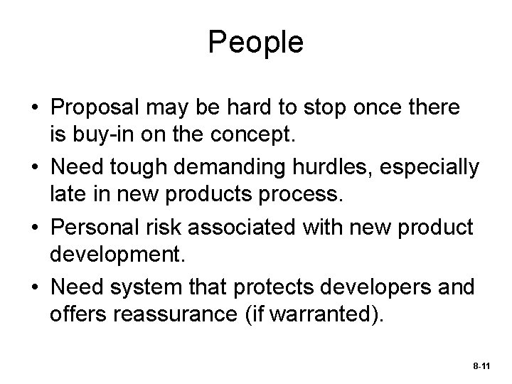 People • Proposal may be hard to stop once there is buy-in on the