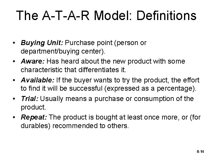 The A-T-A-R Model: Definitions • Buying Unit: Purchase point (person or department/buying center). •