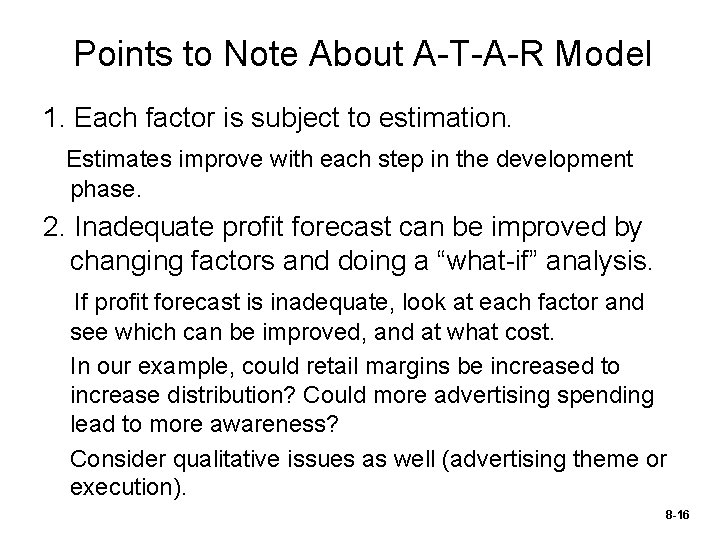 Points to Note About A-T-A-R Model 1. Each factor is subject to estimation. Estimates