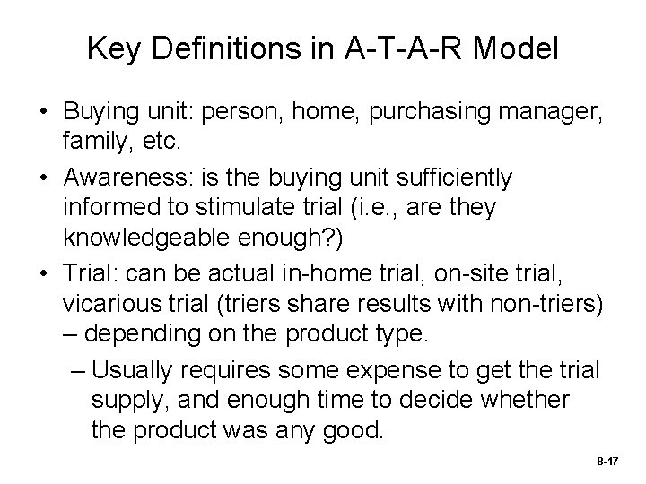 Key Definitions in A-T-A-R Model • Buying unit: person, home, purchasing manager, family, etc.
