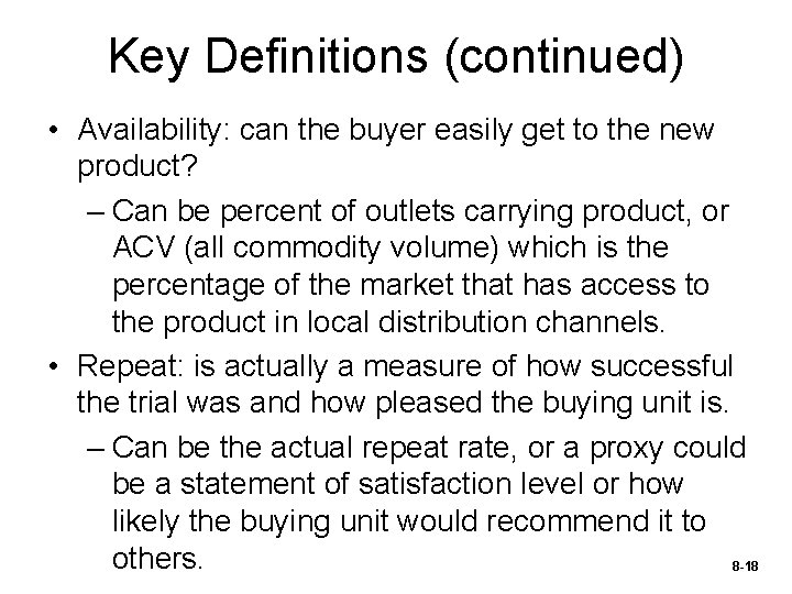 Key Definitions (continued) • Availability: can the buyer easily get to the new product?
