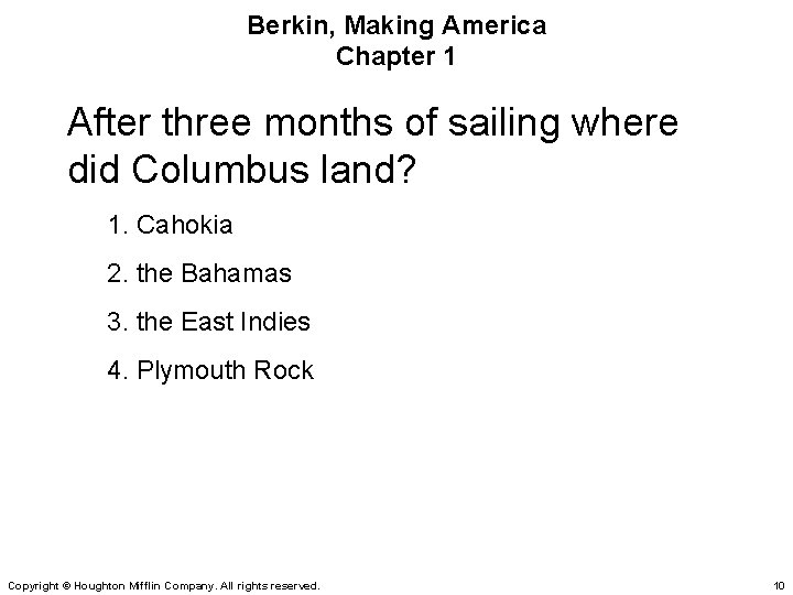 Berkin, Making America Chapter 1 After three months of sailing where did Columbus land?