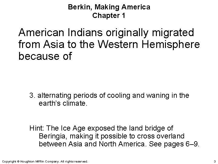 Berkin, Making America Chapter 1 American Indians originally migrated from Asia to the Western