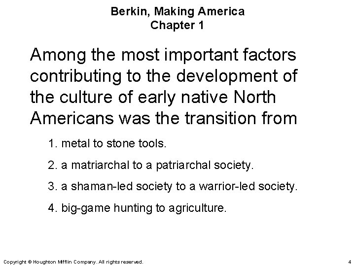Berkin, Making America Chapter 1 Among the most important factors contributing to the development