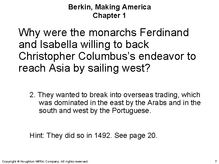 Berkin, Making America Chapter 1 Why were the monarchs Ferdinand Isabella willing to back