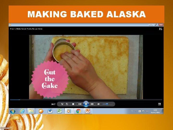 MAKING BAKED ALASKA