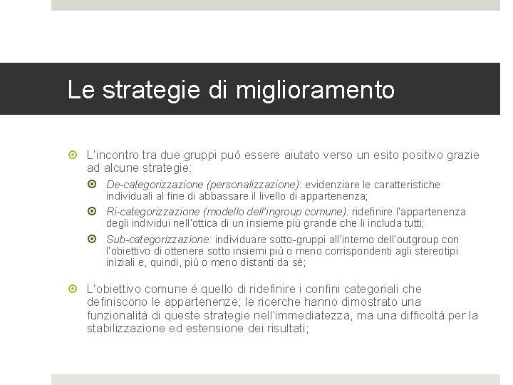 Le strategie di miglioramento L'incontro tra due gruppi può essere aiutato verso un esito