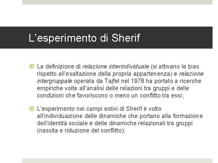 L'esperimento di Sherif La definizione di relazione interindividuale (si attivano le bias rispetto all'esaltazione