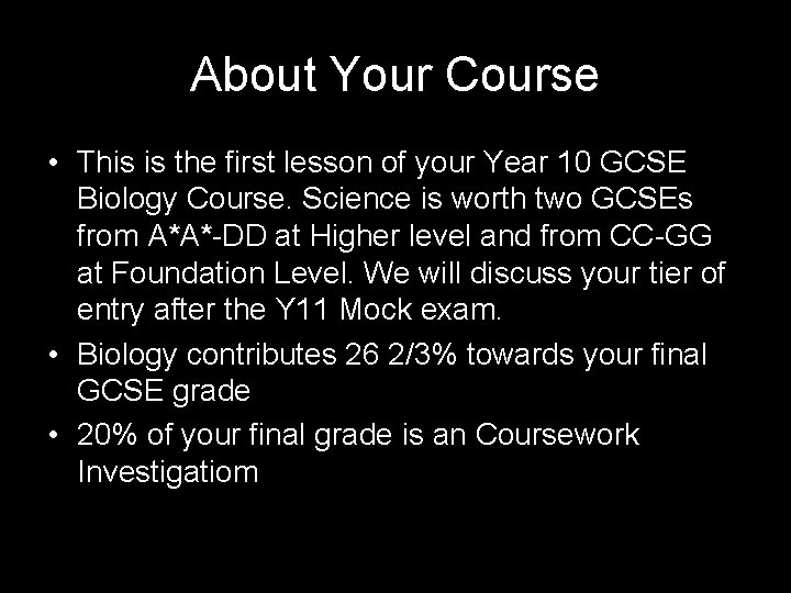 About Your Course • This is the first lesson of your Year 10 GCSE
