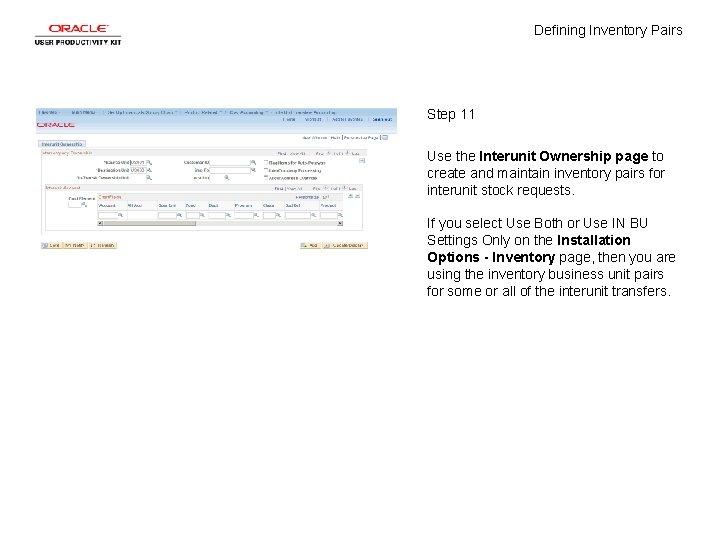 Defining Inventory Pairs Step 11 Use the Interunit Ownership page to create and maintain